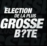 ELECTION DE LA PLUS GROSSE B?TE