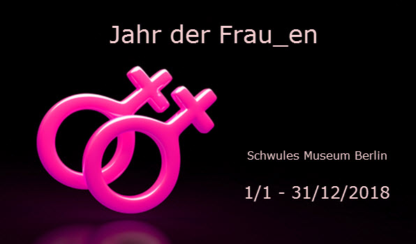 Year of the Women*  in Schwulen Museum Berlin